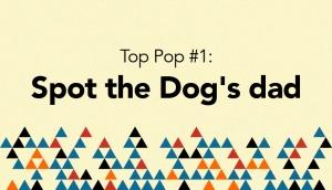 Top Pop - Spot's dad