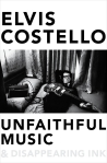Elvis Costello Unfaithful Music and Disappearing Ink