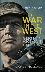 The War in the West – A New History Volume 1 1939-1941
